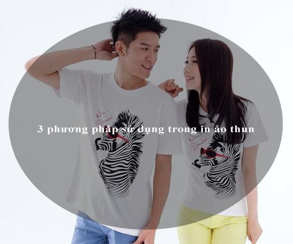 3 phương pháp sử dụng trong in áo thun