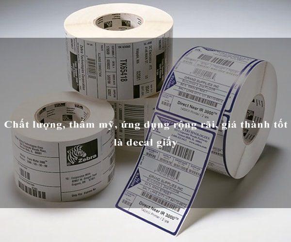 Chất lượng, thẩm mỹ, ứng dụng rộng rãi, giá thành tốt là decal giấy 1