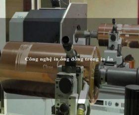 Công nghệ in ống đồng trong in ấn
