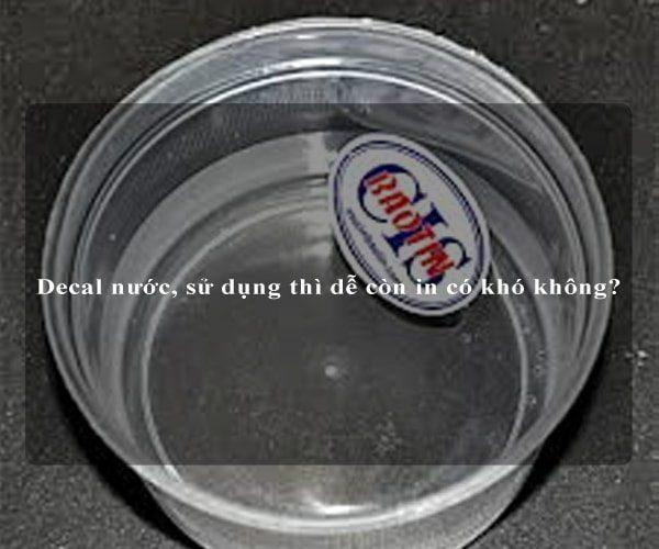 Decal nước, sử dụng thì dễ còn in có khó không? 2