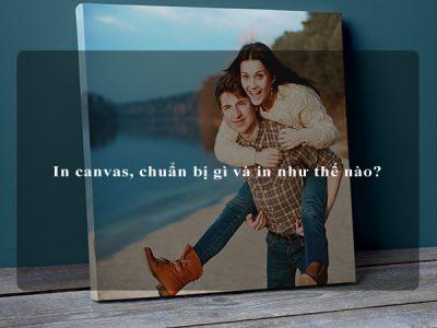 In canvas, chuẩn bị gì và in như thế nào?