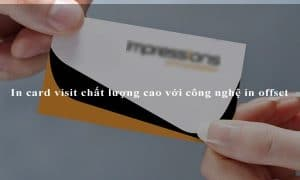 In card visit chất lượng cao với công nghệ in offset