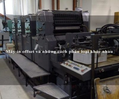 Máy in offset và những cách phân loại khác nhau