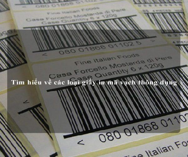Tìm hiểu về các loại giấy in mã vạch thông dụng 2