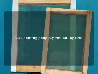 Các phương pháp tẩy rửa khung lưới