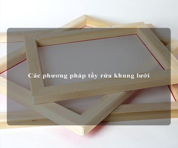 Các phương pháp tẩy rửa khung lưới 5
