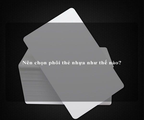 Nên chọn phôi thẻ nhựa như thế nào? 2