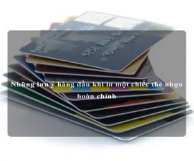 Những lưu ý hàng đầu khi in một chiếc thẻ nhựa hoàn chỉnh