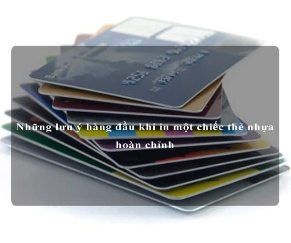 Những lưu ý hàng đầu khi in một chiếc thẻ nhựa hoàn chỉnh 1